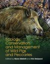 Ecology, Conservation and Management of Wild Pigs and Peccaries