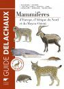 Mammifères d'Europe, d'Afrique du Nord et du Moyen-Orient [Mammals of Europe, North Africa and the Middle East]