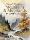 David Bellamy's Mountains & Moorlands in Watercolour