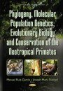 Phylogeny, Molecular Population Genetics, Evolutionary Biology & Conservation of the Neotropical Primates