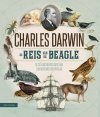 De Reis van de Beagle: De Geïllustreerde Editie van zijn Beroemde Reisverslag [The Voyage of the Beagle: The Illustrated Edition of Charles Darwin's Travel Memoir and Field Journal]