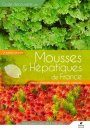 Mousses & Hépatiques de France: Manuel d'Identification des Espèces Communes [Mosses and Liverworts of France: Handbook to Common Species Identification]