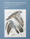 A Bird Guide to the Fields of Experience, Volume 1: Scotland 1985-86, Norfolk 1986-93