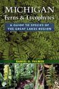 Michigan Ferns & Lycophytes