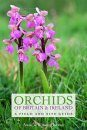 Orchids of Britain & Ireland