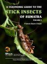 A Taxonomic Guide to the Stick Insects of Sumatra, Volume 1