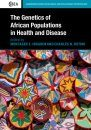 The Genetics of African Populations in Health and Disease