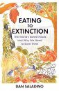 Eating to Extinction