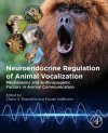 Neuroendocrine Regulation of Animal Vocalization