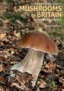 An Identification Guide to Mushrooms of Britain and Northern Europe