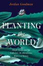 Planting the World