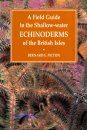 A Field Guide to the Shallow-Water Echinoderms of the British Isles