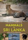 A Naturalist's Guide to the Mammals of Sri Lanka