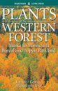 Plants of the Western Forest: Alaska to Minnesota Boreal and Aspen Parkland