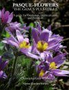 Pasque-Flowers: The Genus Pulsatilla