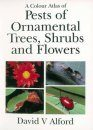 A Colour Atlas of Pests of Ornamental Trees, Shrubs and Flowers