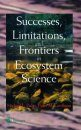 Successes, Limitations and Frontiers in Ecosystem Science