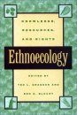 Ethnoecology: Knowledge, Resources and Rights