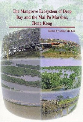 The Mangrove Ecosystem of Deep Bay and the Mai Po Marshes, Hong Kong