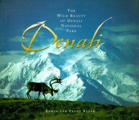 Denali: The Wild Beauty of Denali National Park