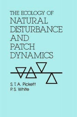 The Ecology of Natural Disturbance and Patch Dynamics