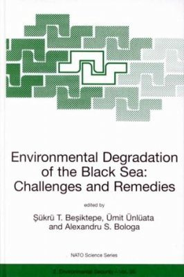 Environmental Degradation of the Black Sea: Challenges and Remedies