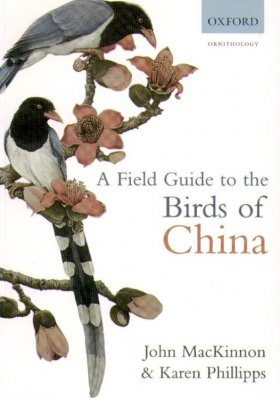 A Field Guide to the Birds of China