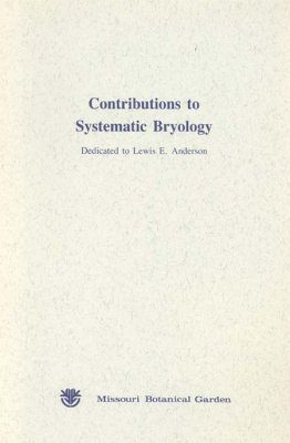 Contributions to Systematic Bryology, Dedicated to Lewis E Anderson