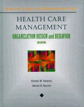 Health Care Management: A Text in Organization Design and Behaviour
