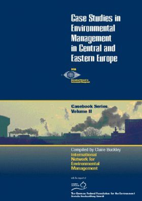 Case Studies in Environmental Management in Central and Eastern Europe