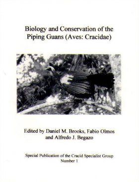 Biology and Conservation of the Piping Guans (Aves: Cracidae)