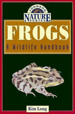 Frogs: A Wildlife Handbook