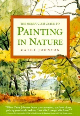 The Sierra Club Guide to Painting in Nature