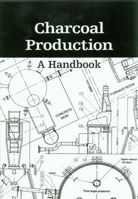 Charcoal Production: A Handbook