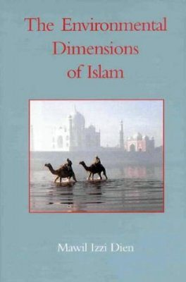 The Environmental Dimensions of Islam