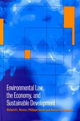 Environmental Law, the Economy, and Sustainable Development