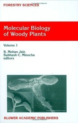 Molecular Biology of Woody Plants, Volume 1
