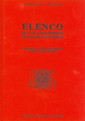 Catalogue of the Coleoptera of the Canary Islands / Elenco de los Coleópteros de las Islas Canarias