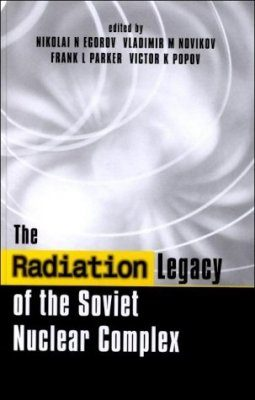 The Radiation Legacy of the Soviet Nuclear Complex