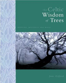 The Celtic Wisdom of Trees