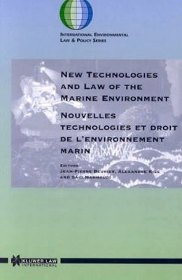 New Technologies and Law of the Marine Environment / Nouvelles Technologies et Droit del'Environnement Marin