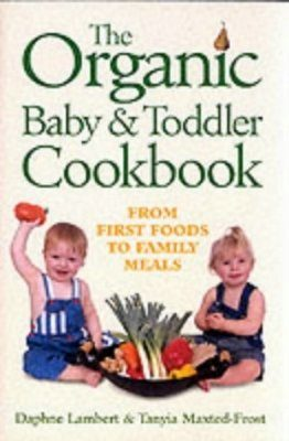 The Organic Baby and Toddler Cookbook