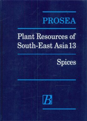 PROSEA, Volume 13: Spices