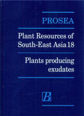 PROSEA, Volume 18: Plants Producing Exudates