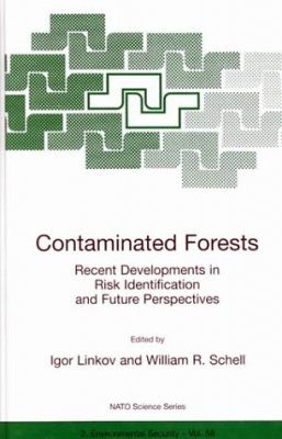 Contaminated Forests: Recent Developments in Risk Identification and Future Perspectives