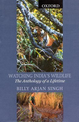 Watching India's Wildlife: The Anthology of a Lifetime