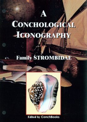 A Conchological Iconography: The Family Strombidae