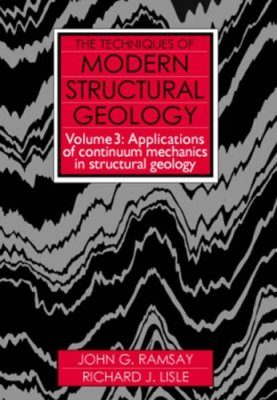 The Techniques of Modern Structural Geology, Volume 3