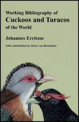Working Bibliography of Cuckoos and Turacos of the World