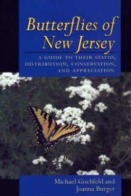 Butterflies of New Jersey A Guide to Their Status, Distribution, Conservation and Appreciation